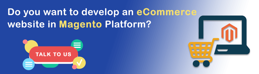 Want to build eCommerce website in Magento?