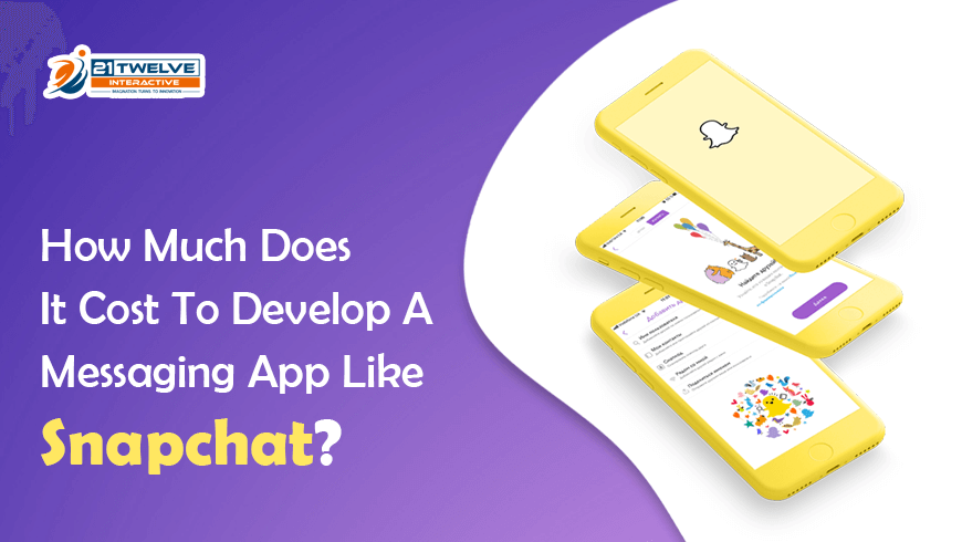 How Much Does It Cost To Develop A Messaging App Like Snapchat?