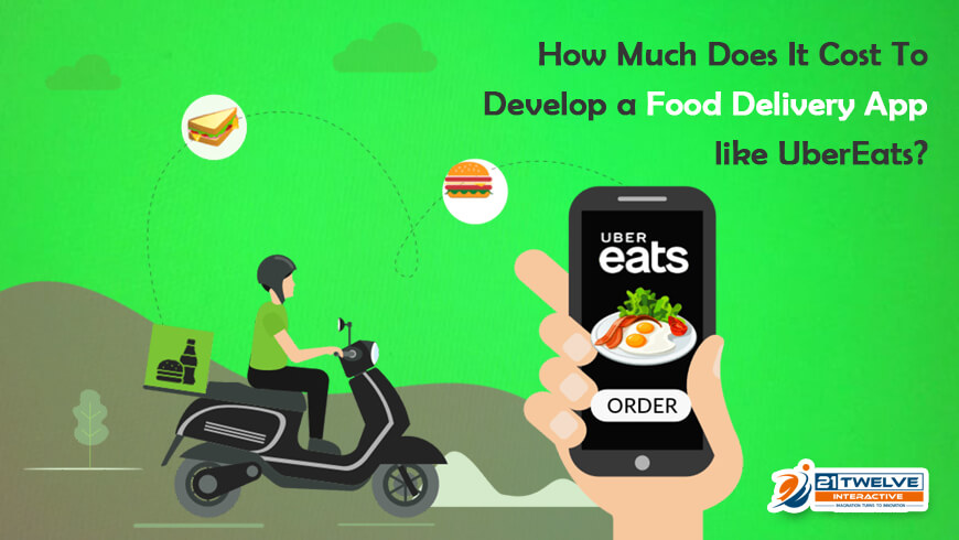How Much Does It Cost To Develop a Food Delivery App like Ubereats?