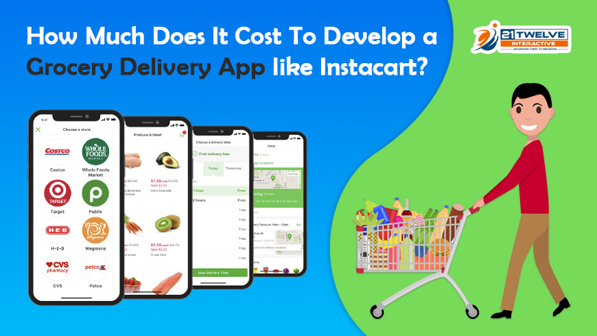 How Much Does It Cost To Develop a Grocery Delivery App like Instacart?