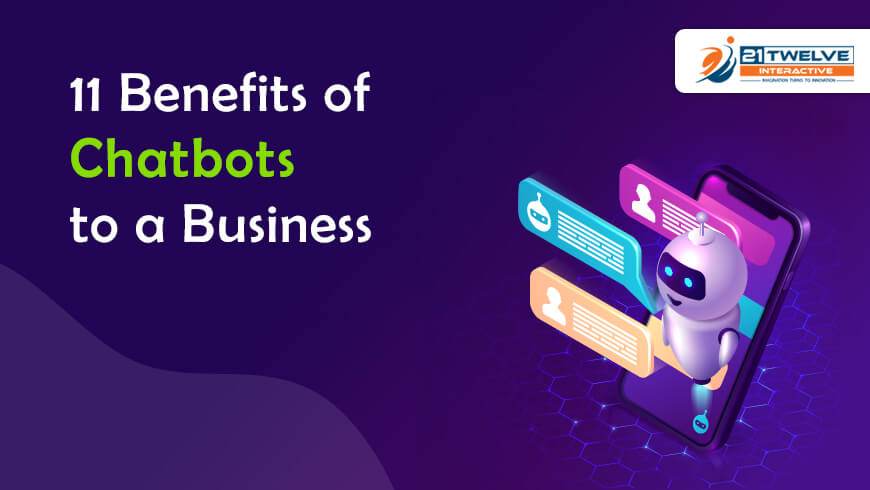 11 Benefits of Chatbots to a Business