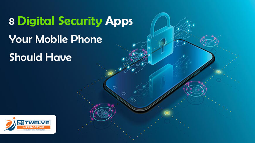 8 Digital Security Apps Your Mobile Phone Should Have