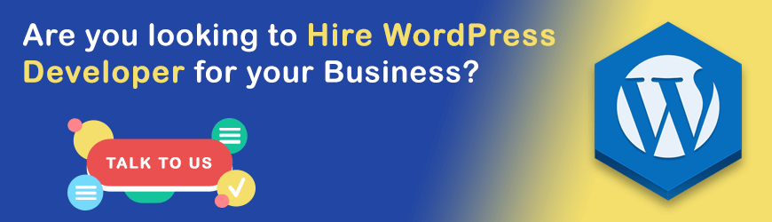 Do you want to hire a WordPress Developers?