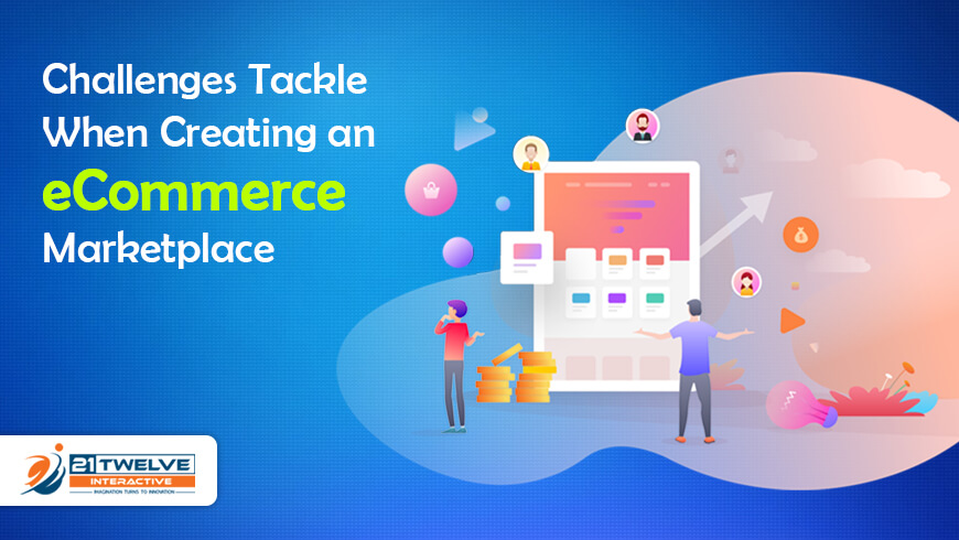 Challenges Tackle When Creating an eCommerce Marketplace