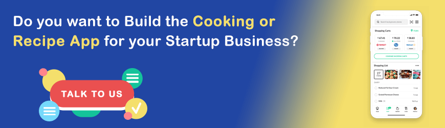 Want to build Cooking App for your stratup Business??