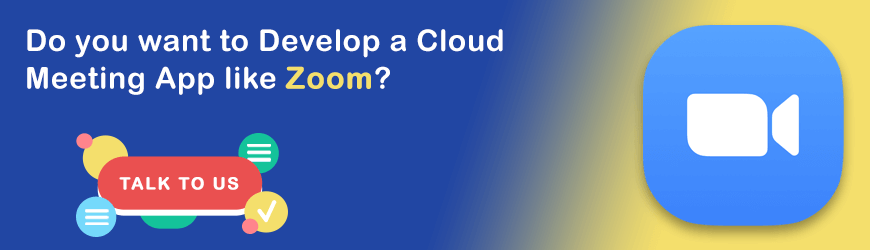 Want to Develop Cloud App like Zoom?