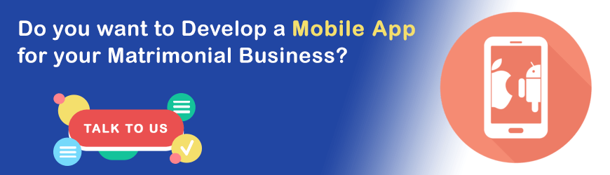 Want to develop Matrimonial Mobile App?