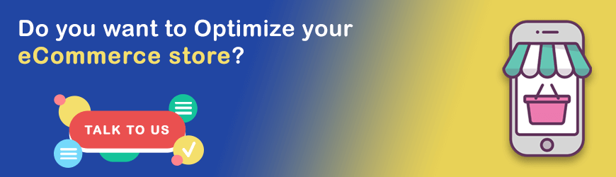 Do you want to optimize your eCommerce Store?