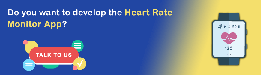 Want to Develop the Heart Rate Monitor App?
