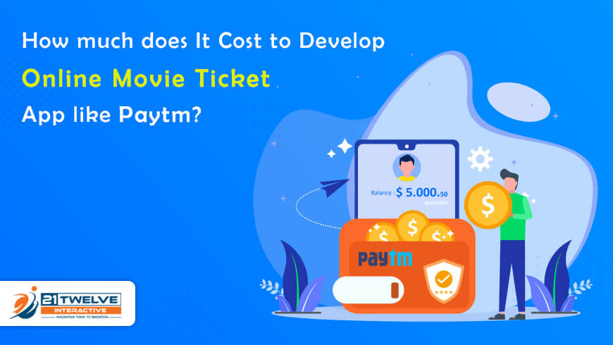 How much does It Cost to Develop Online Movie Ticket App like Paytm?