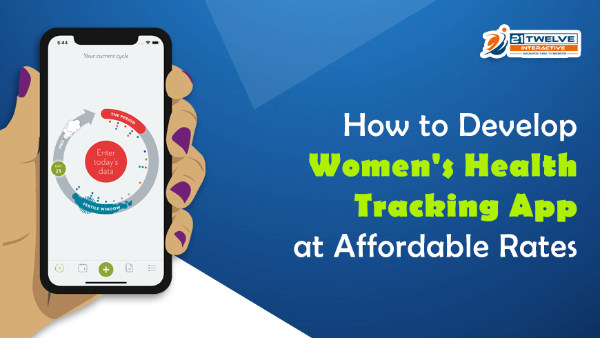 How to Develop Women's Health Tracking App at Affordable Rates