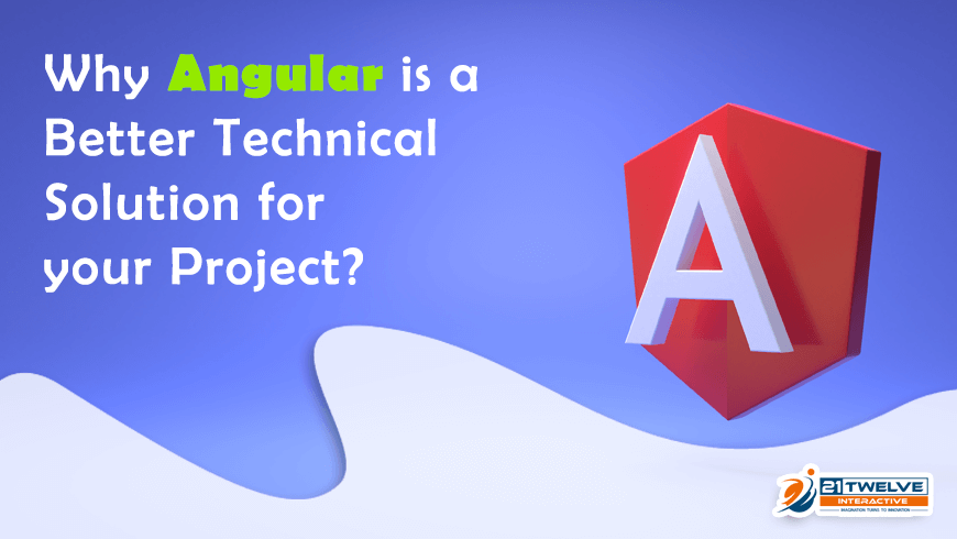 Why AngularJS is a Better Technical Solution for your Project?