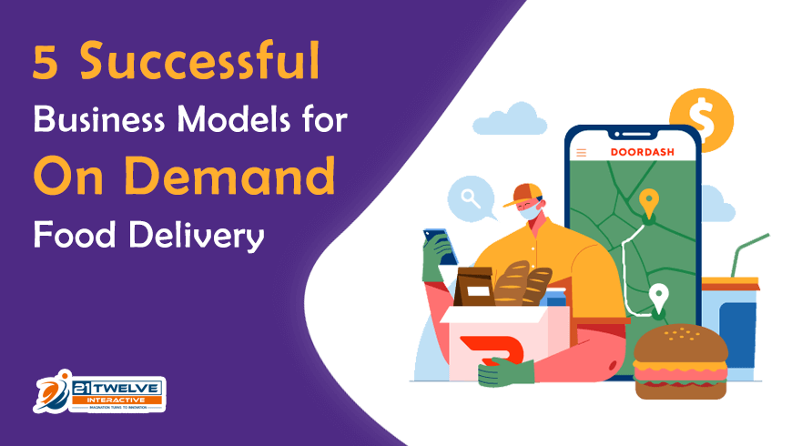 5 Successful Business Models for On Demand Food Delivery