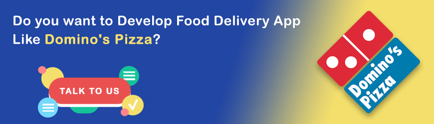 Want to Develop App like Domino's Pizza?