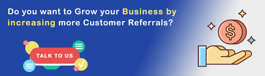 Customer Referrals will help to Grow your Business