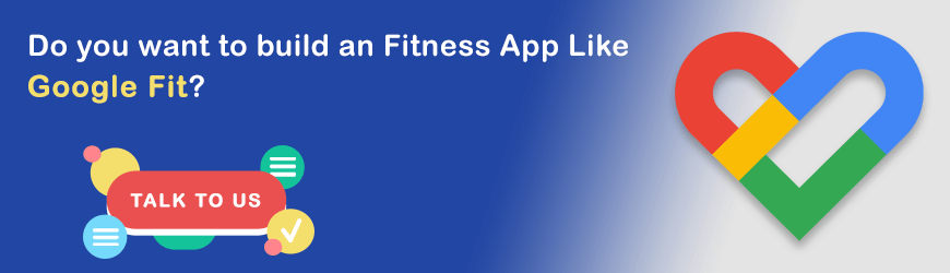 Want to Develop an Fitness App Like Google Fit?