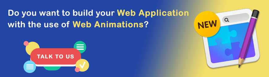 Want to Build Web Apps with the use of Web Animations?