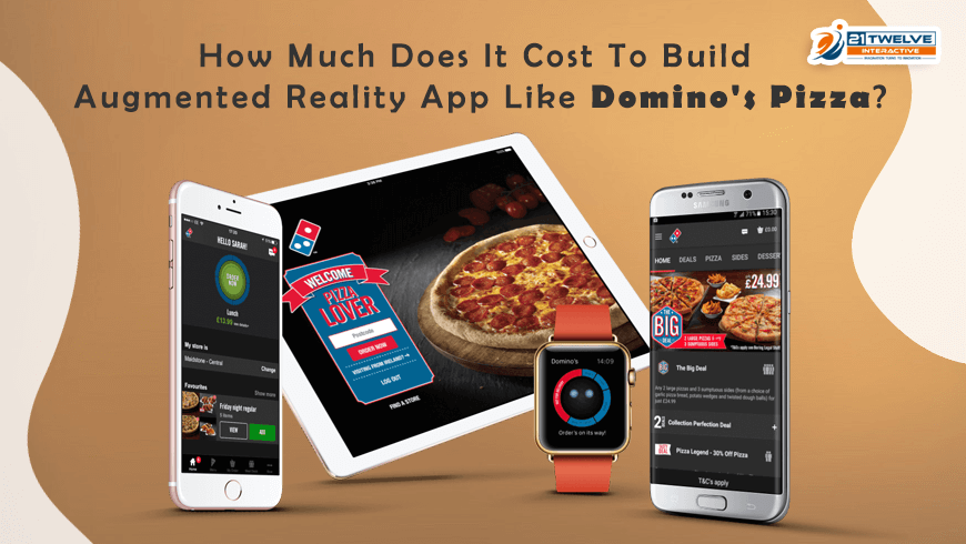 Cost to Develop Augmented Reality App Like Dominos