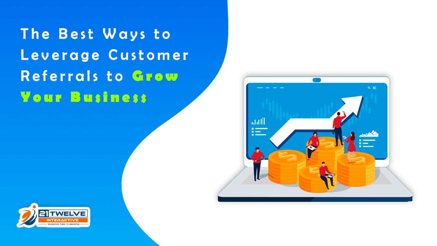 The Best Ways to Leverage Customer Referrals to Grow Your Business