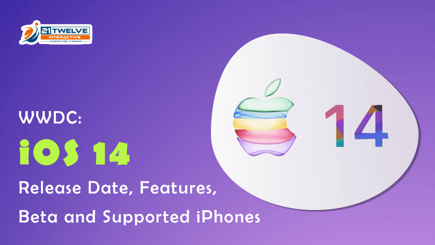 WWDC: iOS 14 Release Date, New Features and Supported iPhones