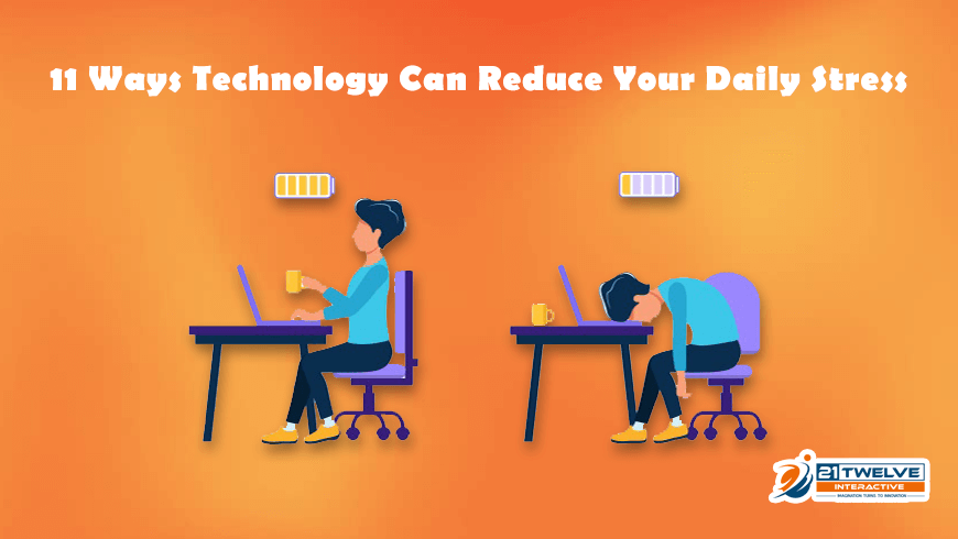 11 Ways Technology Can Reduce Your Daily Stress