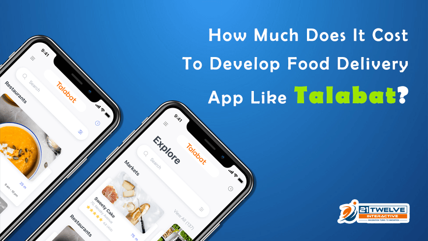 How Much Does It Cost To Develop Food Delivery App Like Talabat?