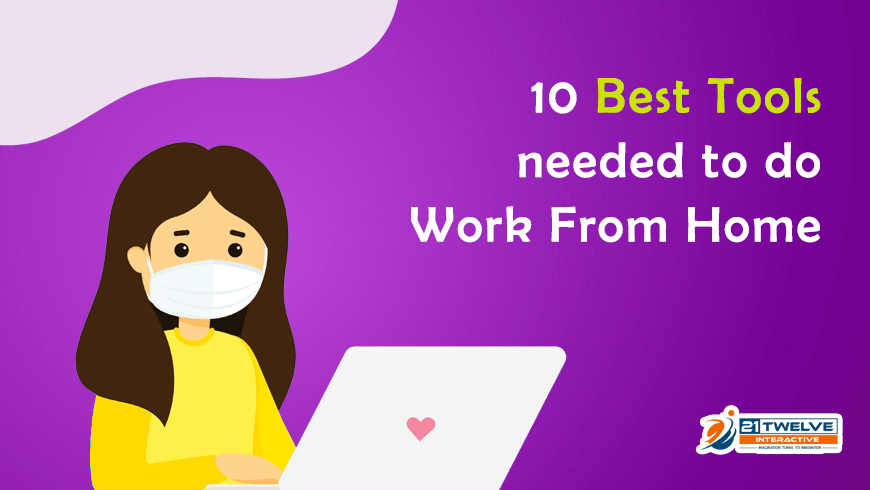 10 Best Tools Needed to do Work from Home