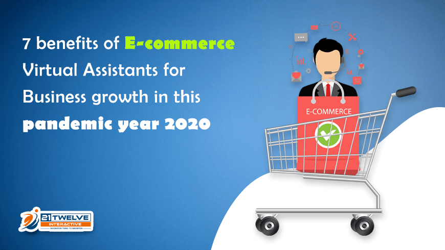 7 Benefits of Ecommerce Virtual Assistants for Business Growth in this Pandemic Year 2020