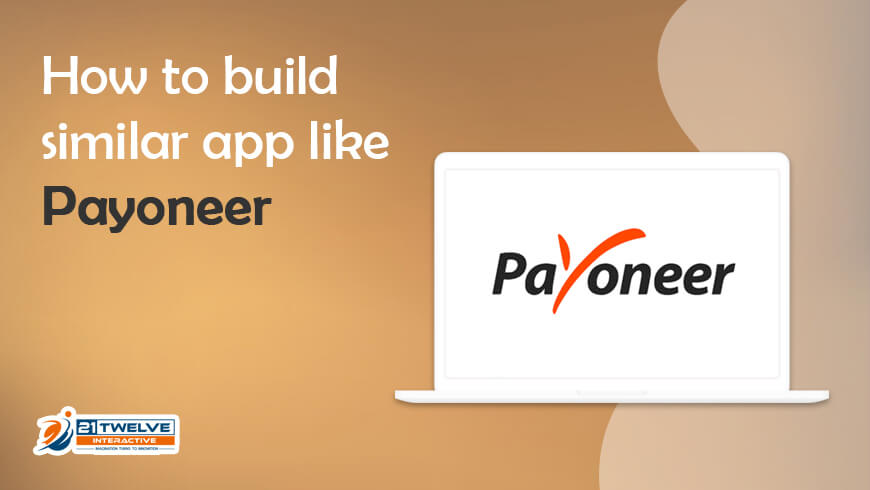 How to build a similar application like Payoneer?