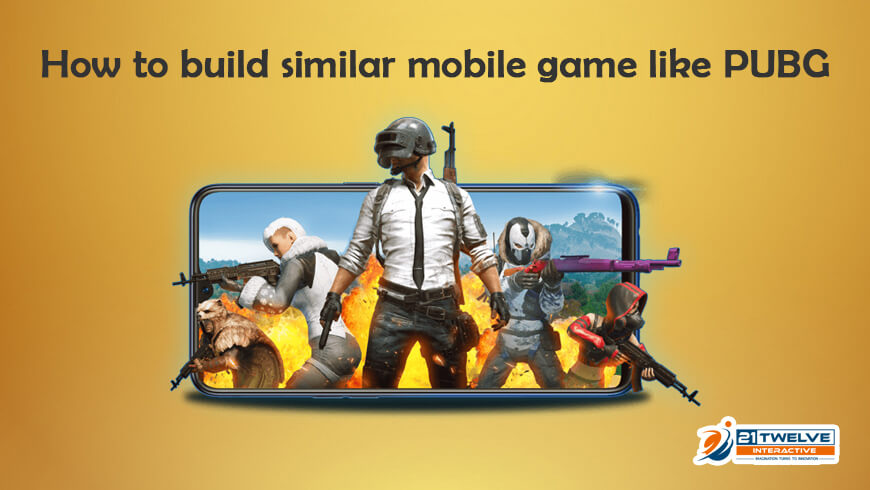 How To Build Similar Mobile Game Like PUBG