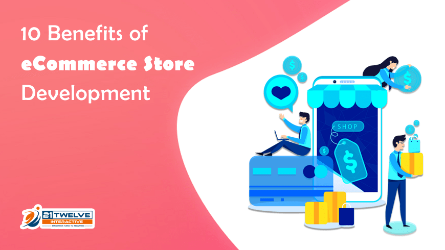 10 Benefits of eCommerce Store Development