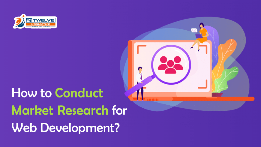 How to Conduct Market Research for Web Development?
