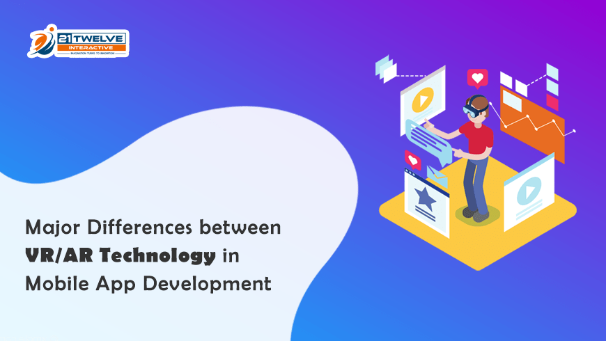 Major Differences between VR/AR technology in Mobile app development