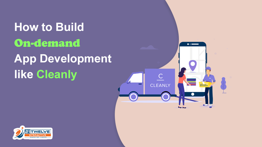 How to Build On-demand App Development like Cleanly