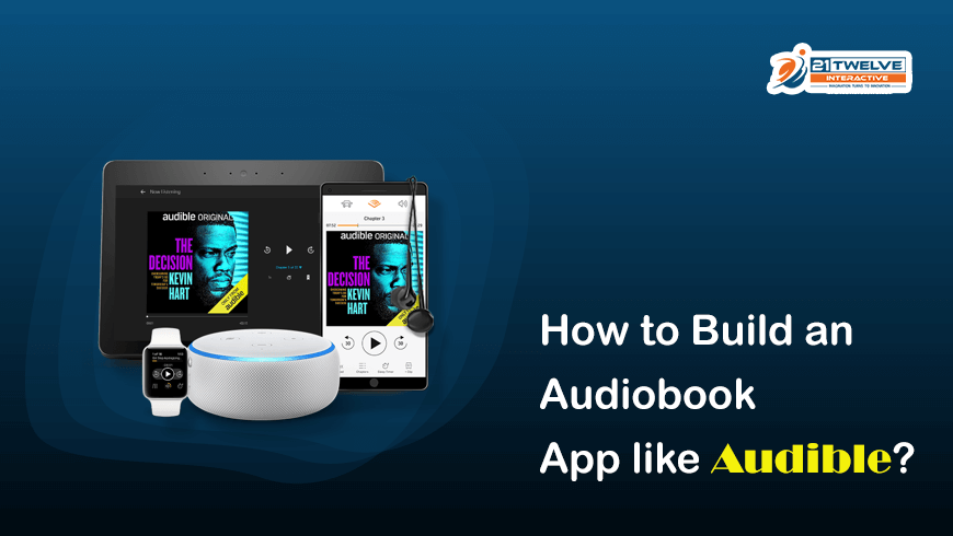How To Build an Audiobook App Like Audible?