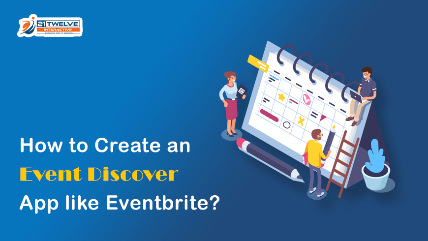 How to Create an Event Discover App like Eventbrite?