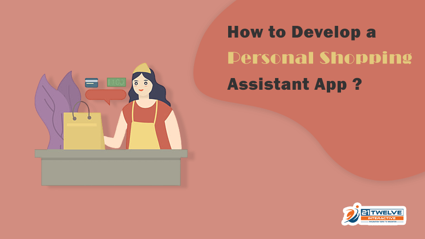 Learn How to Develop a Personal Shopping Assistant App
