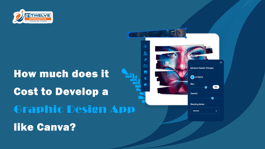 How much does it Cost to Develop a Graphic Design App like Canva?
