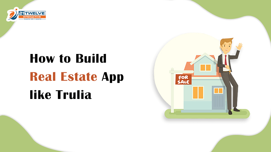 How to Build Real Estate App like Trulia