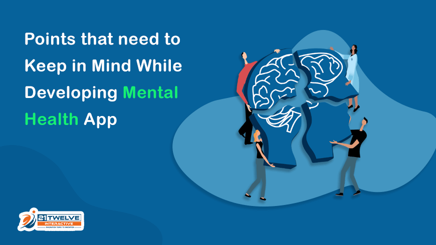 Points that need to Keep in Mind While Developing Mental Health App