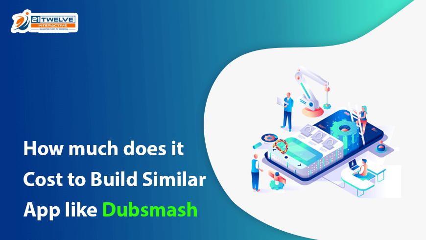 How much does it Cost to Build Similar App like Dubsmash?