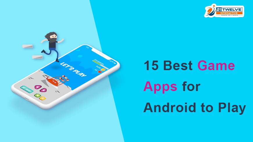 15 Best Game Apps for Android to Play