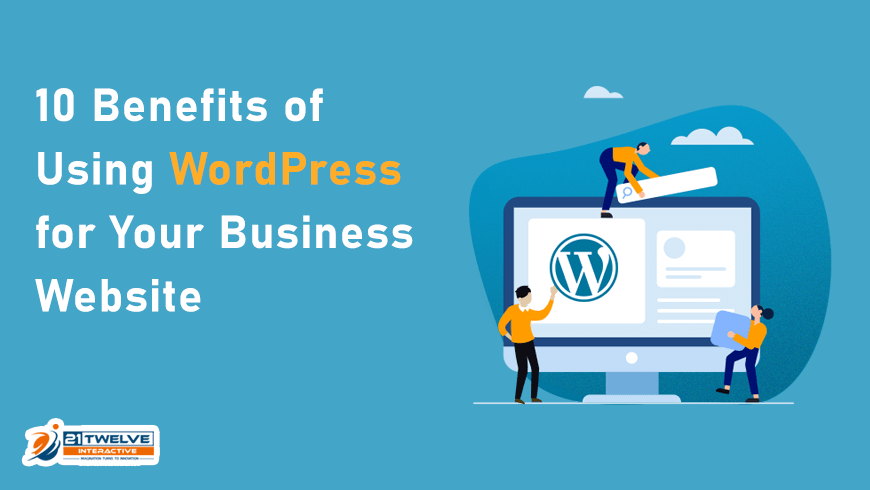 10 Benefits of Using WordPress for Your Business Website