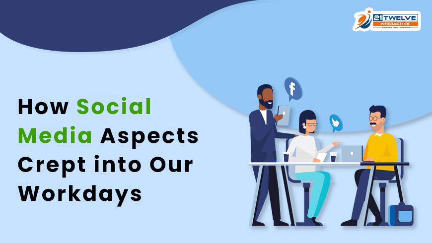 How Social Media Aspects Crept into Our Workdays