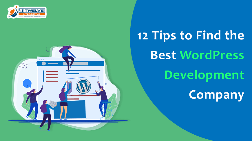 12 Tips to Find the Best WordPress Development Company