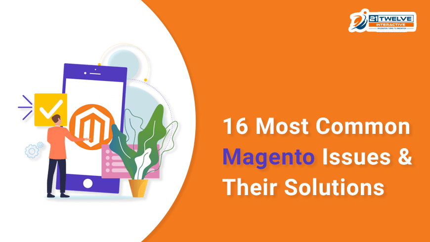 16 Most Common Magento Issues & Their Solutions