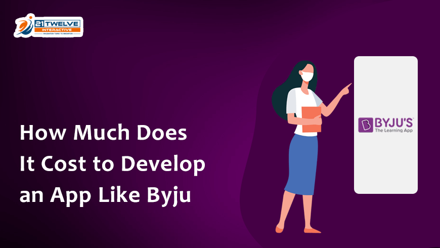 How Much Does it Cost to Develop an App like Byju?