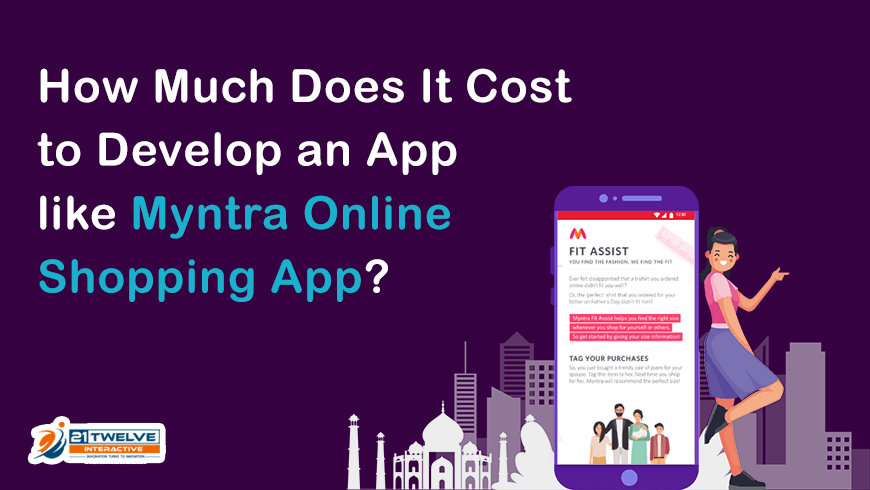 How Much Does It Cost to Develop an App like Myntra Online Shopping App?