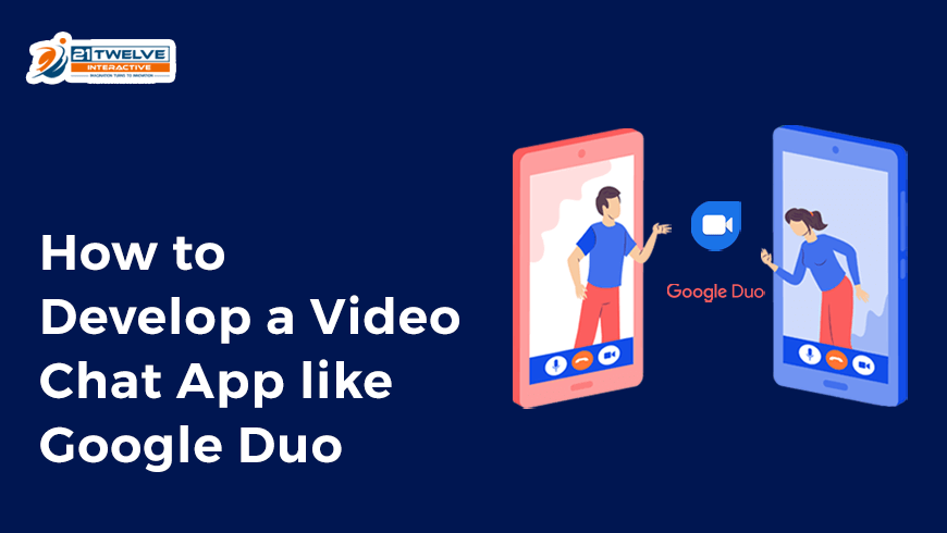 How to Develop a Video Chat App like Google Duo