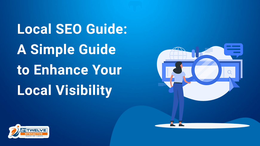 Local SEO Guide: A Simple Guide to Enhance Your Local Visibility